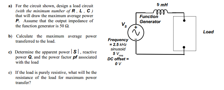 For the circuit shown, design a load circuit (with