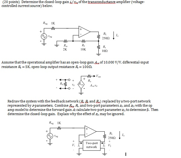Determine the closed - loop gain i/V of the transc