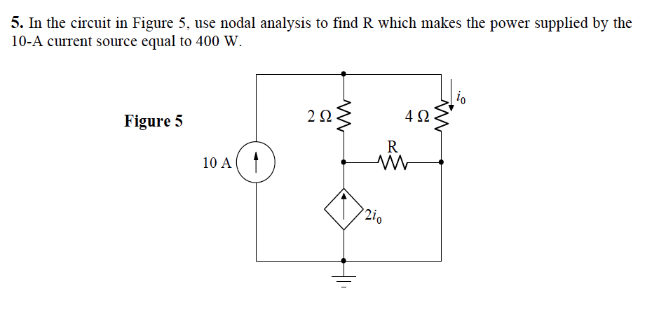 In the circuit in Figure 5, use nodal analysis to