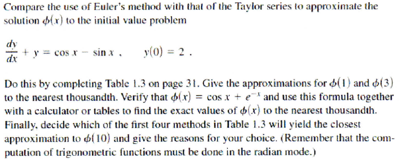 euler s method and taylor series Is called euler's backward method the method defined by (3) is usually called the midpoint method, while (3) and (4) together are known as the runge method , or modified euler method, which is considered as the oldest method of runge–kutta type (runge–kutta methods are characterized by the property that each step involves a.