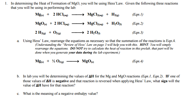 heat of formation of magnesium oxide Objetive: to determine the heat formation of mgo (magnesium oxide) using hess's law, which states the heat within a chemical reaction is independent of the pathway.