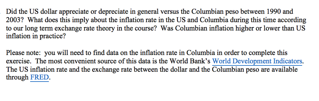 Question: Did the US dollar appreciate or depreciate in general versus the Columbian peso between 1990 and ...