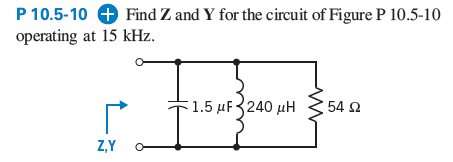 Find Z and Y for the circuit of figure p10.5-10 op