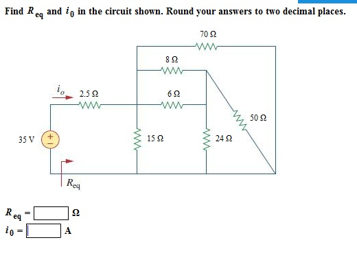 Find Req and i0 in the circuit shown. Round your a