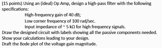 Using an (ideal) Op Amp, design a high-pass filter