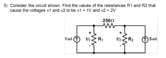 Consider the circuit shown. Find the values of the
