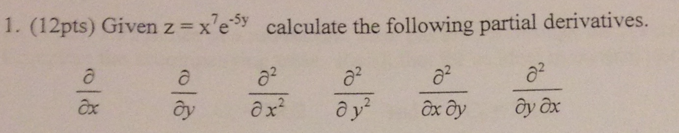 Given z = x7e-5y calculate the following partial d