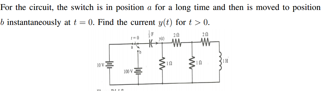 For the circuit, the switch is in position a for a