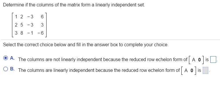 Determine If The Columns Of The Matrix Form A Line... | Chegg.com