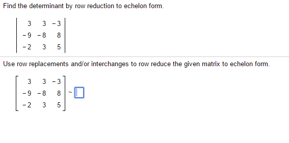 Find The Determinant By Row Reduction To Echelon F... | Chegg.com