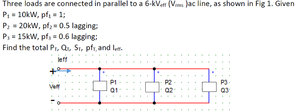 Three loads are connected in parallel to a 6-kV ef
