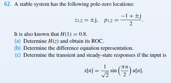 A stable system has the following pole-zero locati