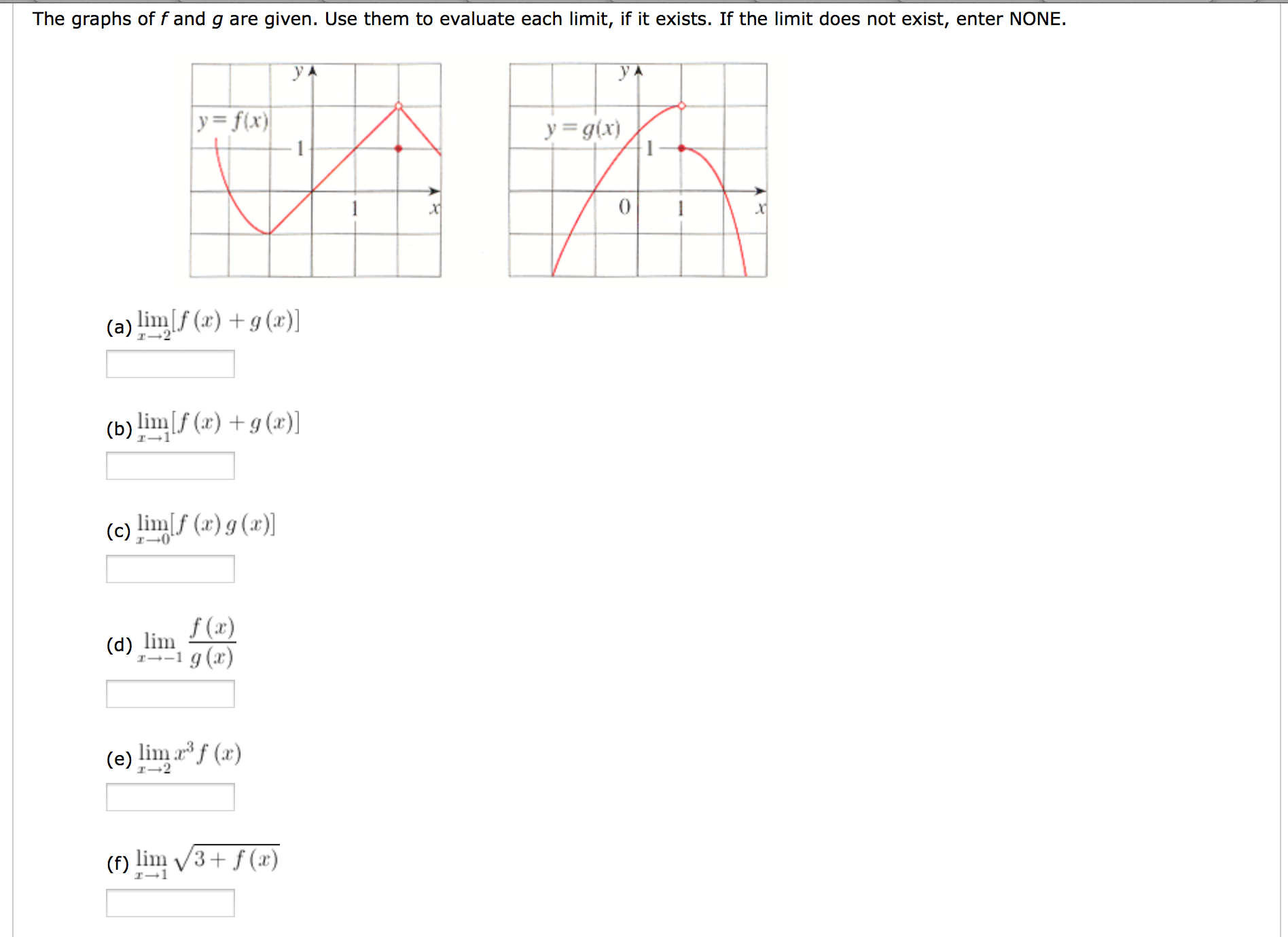 Question: The graphs of f and g are given. Use them to evaluate each limit, if it exists. If the limit does.