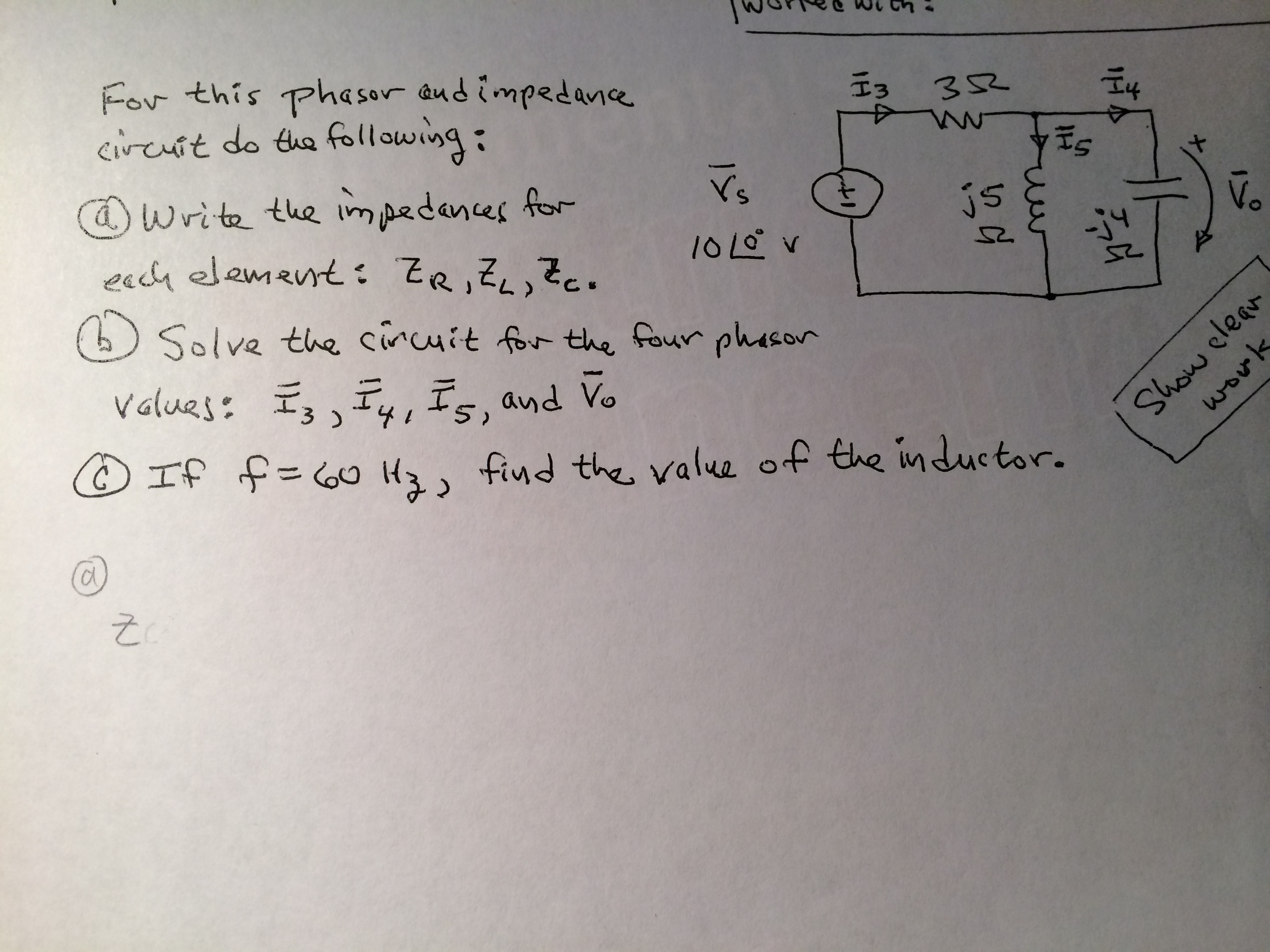 For this phasor and impedance circuit do the follo