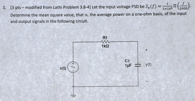 Let the input voltage PSD be Sx(f) = 1/2x106 (f/2