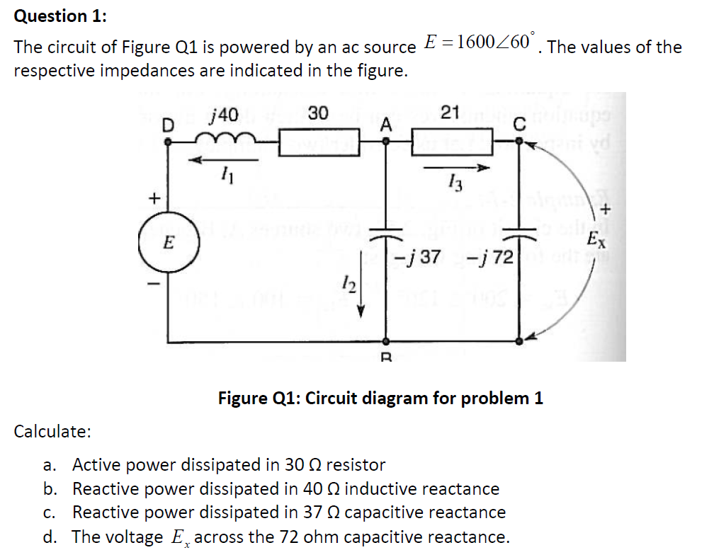 The circuit of Figure Q1 is powered by an ac sourc