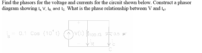 Find the phasors for the voltage and currents for