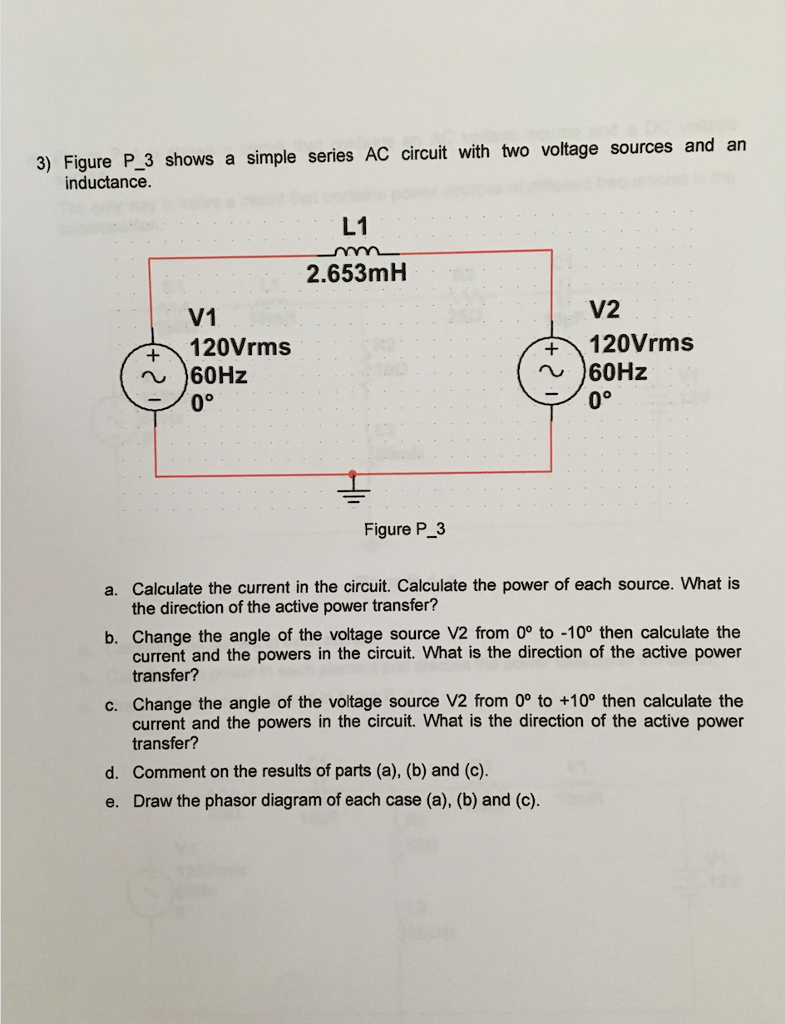 Figure p3 shows a simple series ac circuit with t chegg 3 figure p 3 simple series ac circuit with two voltage sources and an shows sciox Images