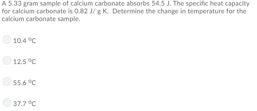 A 5.33 Gram Sample Of Calcium Carbonate Absorbs 54... | Chegg.com
