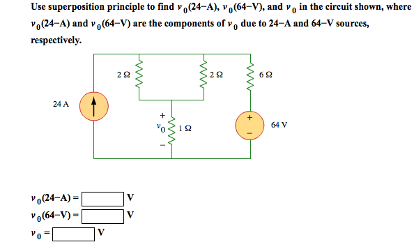 Use superposition principle to find v0(24-A), v0(6