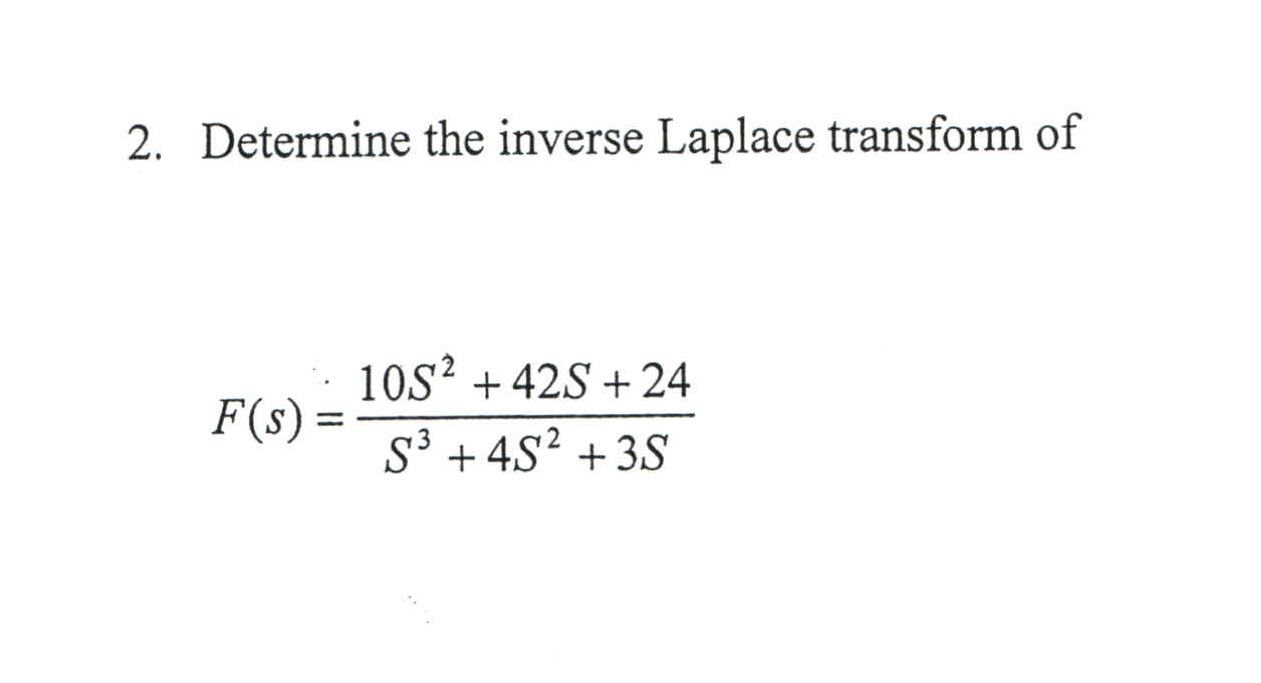 Determine the inverse Laplace transform of F(s) =