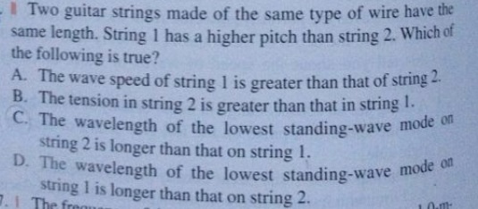 Two guitar strings made of the same type of wire h