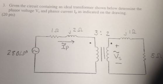 Given the circuit containing an ideal transformer