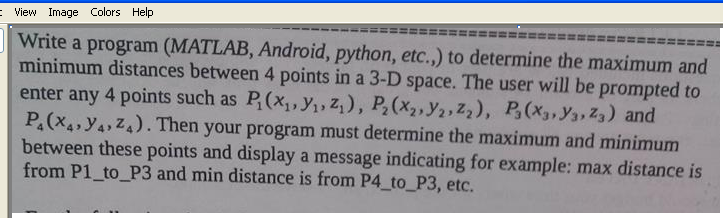 Write a program (MATLAB, Android, python, etc.,) t