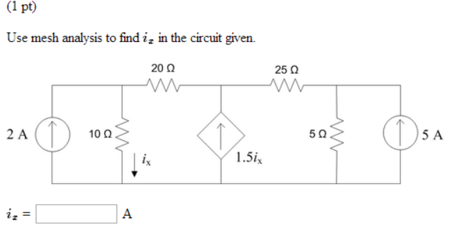 Use mesh analysis to find ix in the circuit given.