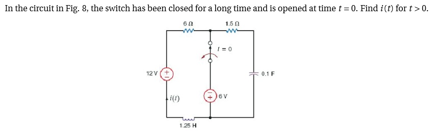 In the circuit in Fig. 8, the switch has been clos