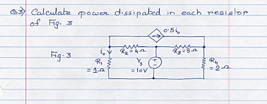Calculate power dissipated in each resistor of Fig