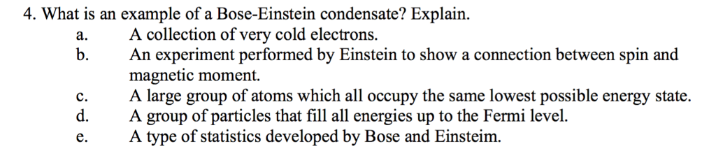 Solved 4 What Is An Example Of A Bose Einstein Condensat