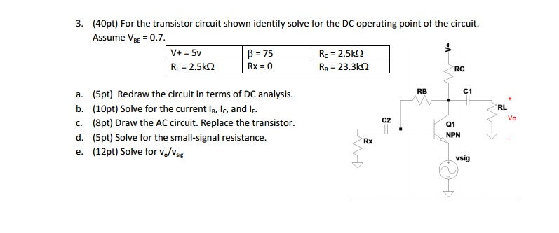 For the transistor circuit shown identify solve fo