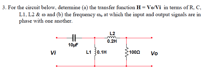 For the circuit below, determine (a) the transfer