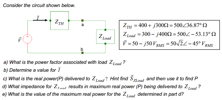 Consider the circuit shown below. ZTH = 400 + j30