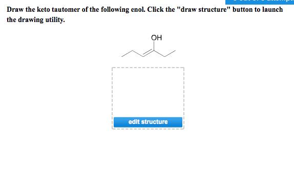 Draw The Keto Tautomer Of The Following Enol. Clic... | Chegg.com