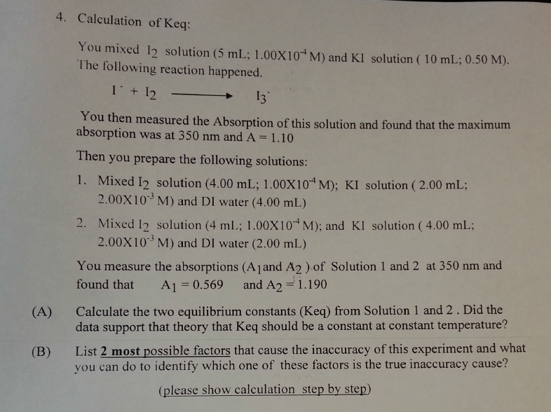 Calculation of Keq: You mixed I2 solution (5 mL: 1