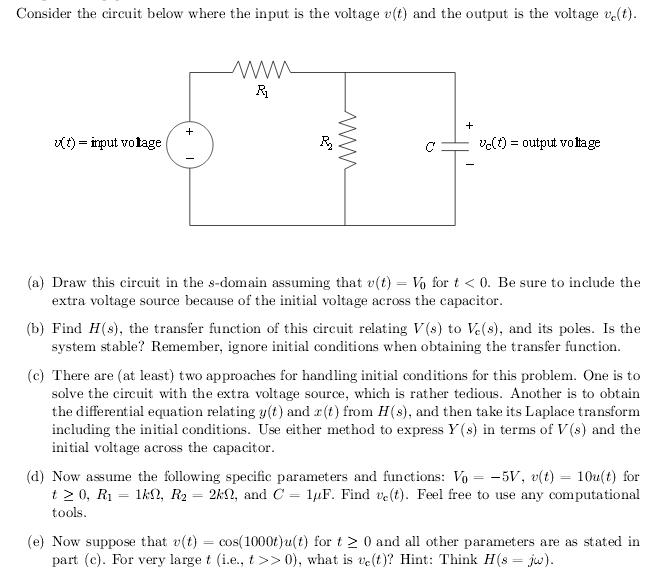 Consider the circuit below where the input is the