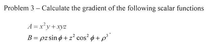 Calculate the gradient of the following scalar fun