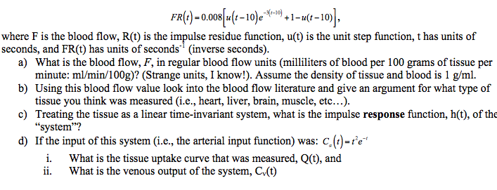 where F is the blood flow, R(t) is the impulse r
