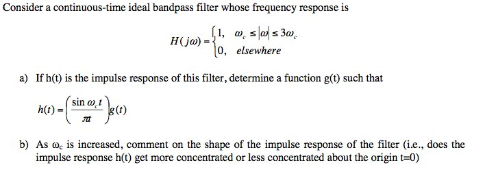 Consider a continuous-time ideal bandpass filter w