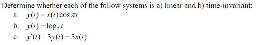 Determine whether each of the follow systems is a)