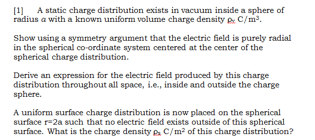 A static charge distribution exists in vacuum insi