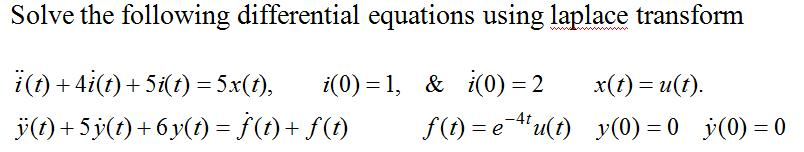 Solve the following differential equations using l