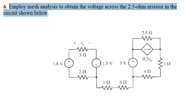 Employ mesh analysis to obtain the voltage across