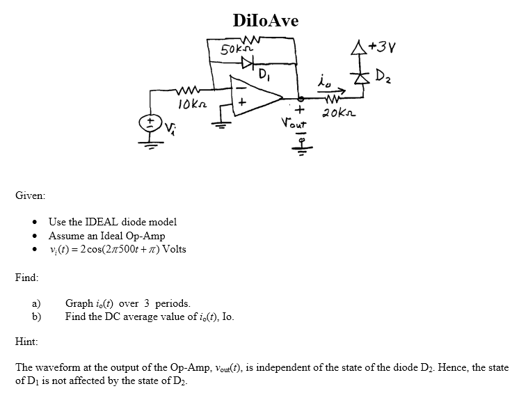 Given: Use the IDEAL diode model Assume an Ide