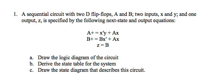A sequential circuit with two D flip-flops, A and