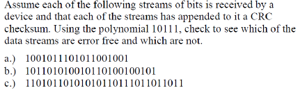 Assume each of the following streams of bits is re
