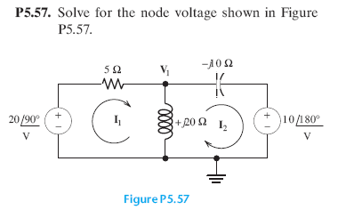 Solve for the node voltage shown in Figure P.57.