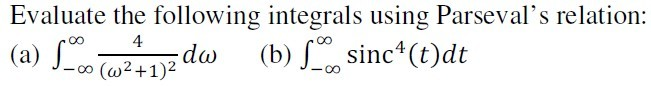 Evaluate the following integrals using Parseval's